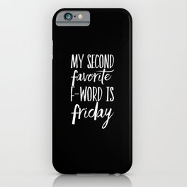 My Second Favorite F word is iPhone Case