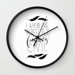 """I am being perfectly fucking civil"" with feathers Wall Clock"