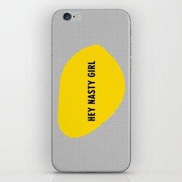 hey nasty girl iPhone Skin
