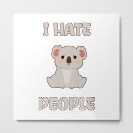 I Hate People Metal Print