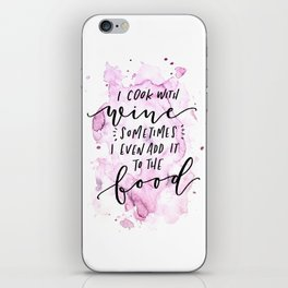 I Cook With Wine iPhone Skin