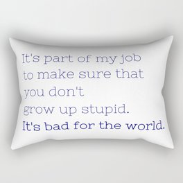 Don't grow up stupid - Friday Night Lights collection Rectangular Pillow
