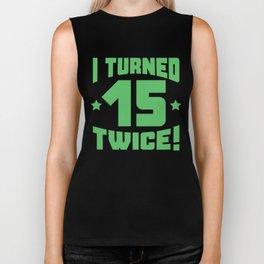 I Turned 15 Twice! Funny 30th Birthday Biker Tank