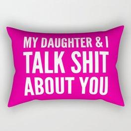 My Daughter & I Talk Shit About You (Magenta) Rectangular Pillow