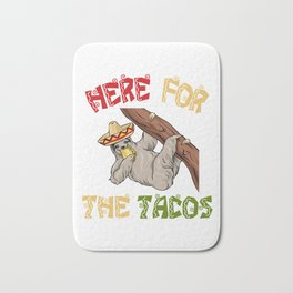 Here For The Tacos - Cinco De Mayo Sloth Bath Mat