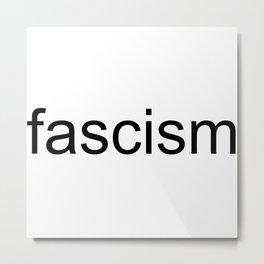 fascism Metal Print
