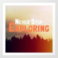 never stop exploring Art Prints featuring Never Stop Exploring by Josrick