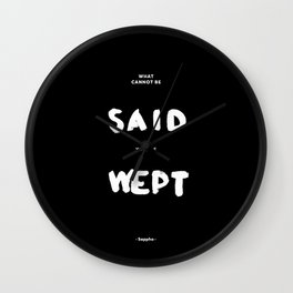 What can not be said will be wept - Sappho Wall Clock