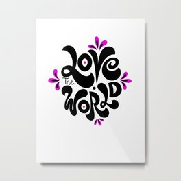 Love the world Metal Print