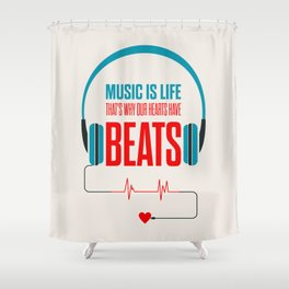 Lab No. 4 - Music Is Life.. That's Why Our Hearts Have Beats Motivational Quotes Poster Shower Curtain