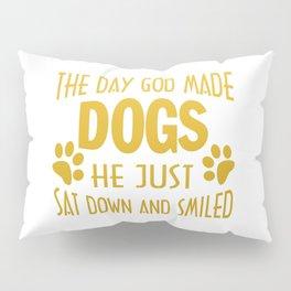GOD MADE DOGS Pillow Sham