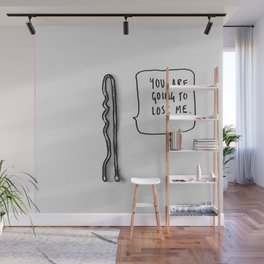 bobby pins when i need them: nowhere Wall Mural