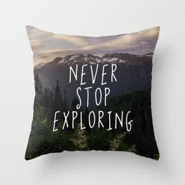 Never Stop Exploring - Nature Photography Throw Pillow