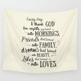 Thank God, every day, quote for inspiration, motivation, overcome, difficulties, typographyw Wall Tapestry