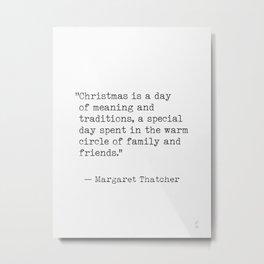Christmas quote 11 Margaret Thatcher Metal Print