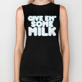 Give Em' Some Milk Biker Tank