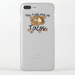You had me at tacos Clear iPhone Case