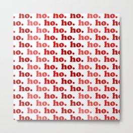Ho. Ho. Ho. Metal Print