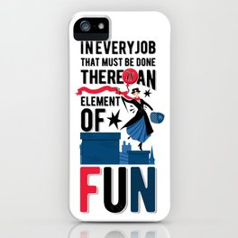 Mary Poppins Quote 3 iPhone Case
