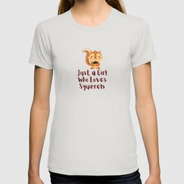 Just a Girl Who Loves Squirrels Gift T-shirt