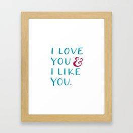 I love you & I like you -- Blue Framed Art Print