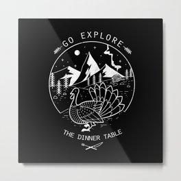 Go Explore The Dinner Metal Print