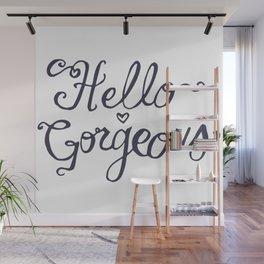 HELLO GORGEOUS Wall Mural