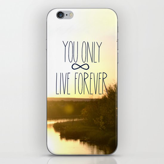You Only Live Forever iPhone & iPod Skin