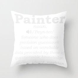 PAINTER Definition Brush Craftsman Painting Throw Pillow