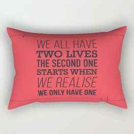 We All Have Two Lives Rectangular Pillow