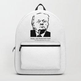 Away, You Three-Inch Fool! Backpack