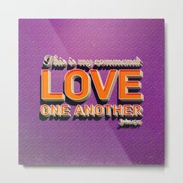 Love One Another! Metal Print