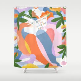 It's ok to not have it all figured out yet  Shower Curtain