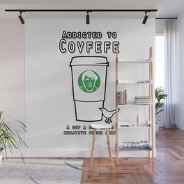 Addicted to Covfefe Wall Mural