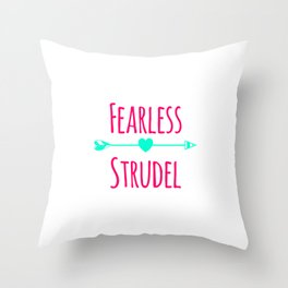 Fearless Strudel German Breakfast Pastry Quote Throw Pillow