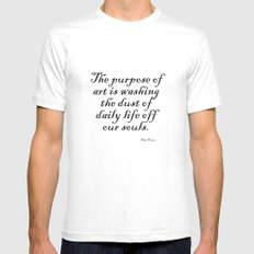 The purpose of art is washing the dust of daily life off our souls. – Pablo Picasso MEDIUM White Mens Fitted Tee