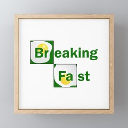 Breaking Fast – Funny – Parody Framed Mini Art Print