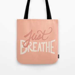 Just Breathe Hand Lettering - Peach Tote Bag