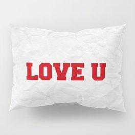 Love U Pillow Sham