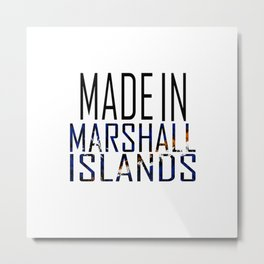 Made In Marshall Islands Metal Print