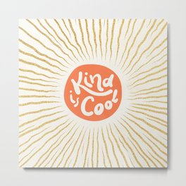 Solar 'Kind is Cool' - peach & gold #positiveart Metal Print