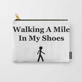 Walking a mile in my shoes Carry-All Pouch
