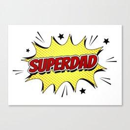 SuperDad (Super Dad) Canvas Print