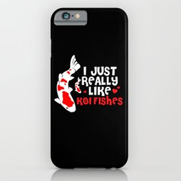 Koi Fish Really Like Cute Japanese Carp Nishikigoi iPhone Case