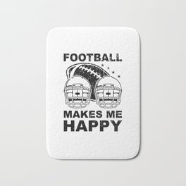Football Makes Me Happy Football Lover Gift Bath Mat