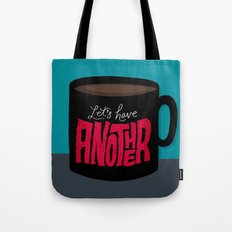 Let's Have Another Cup of Coffee Tote Bag