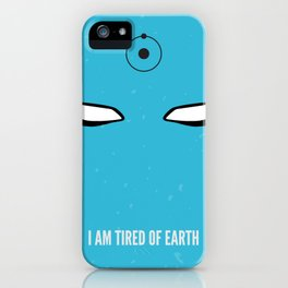 I am tired of earth iPhone Case