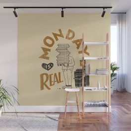 Monday is Real Wall Mural