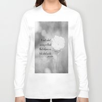jane austen Long Sleeve T-shirts featuring Jane Austen Quote What We Do by KimberosePhotography