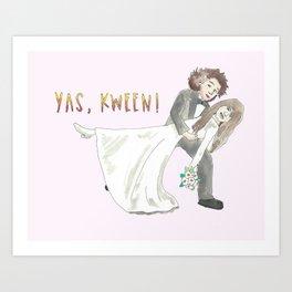 Yas, Kween! Art Print